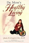 Dr. Mom's Healthy Living Book 1 ct.